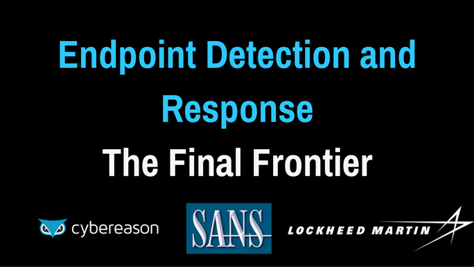 Endpoint Detection and Response – The Final Frontier