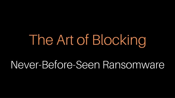The Art of Blocking Never-Before-Seen Ransomware