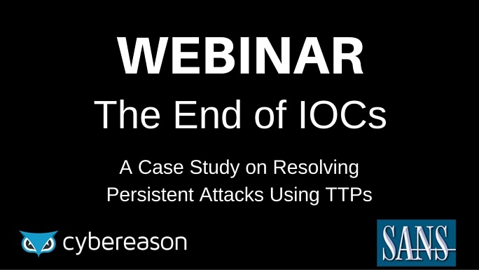 SANS Institute Joint Webinar: The End of IOCs