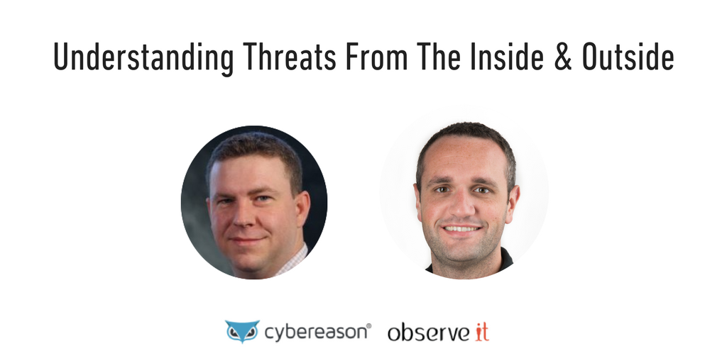 Understanding Threats From The Inside & Outside