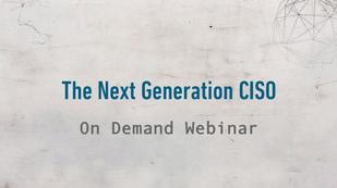 The Next Generation CISO