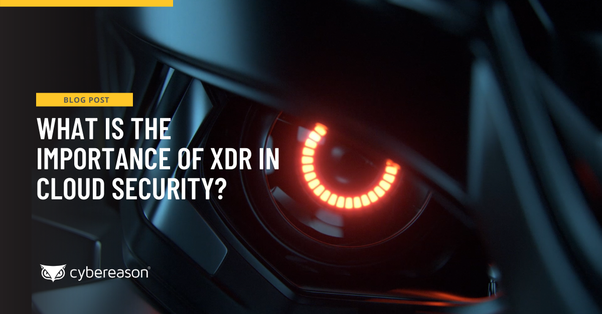 What is the Importance of XDR in Cloud Security?