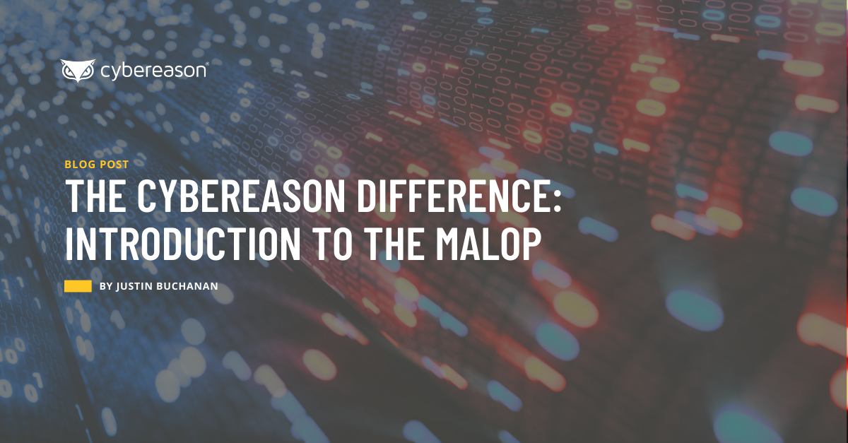 The Cybereason Difference: Introduction to the Malop